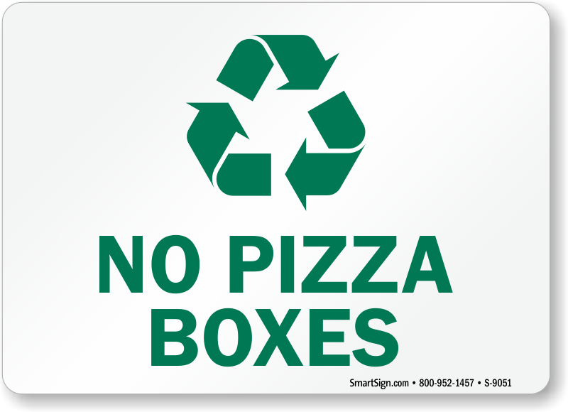 No Pizza Boxes With Recycling Symbol Sign Sku S 9051