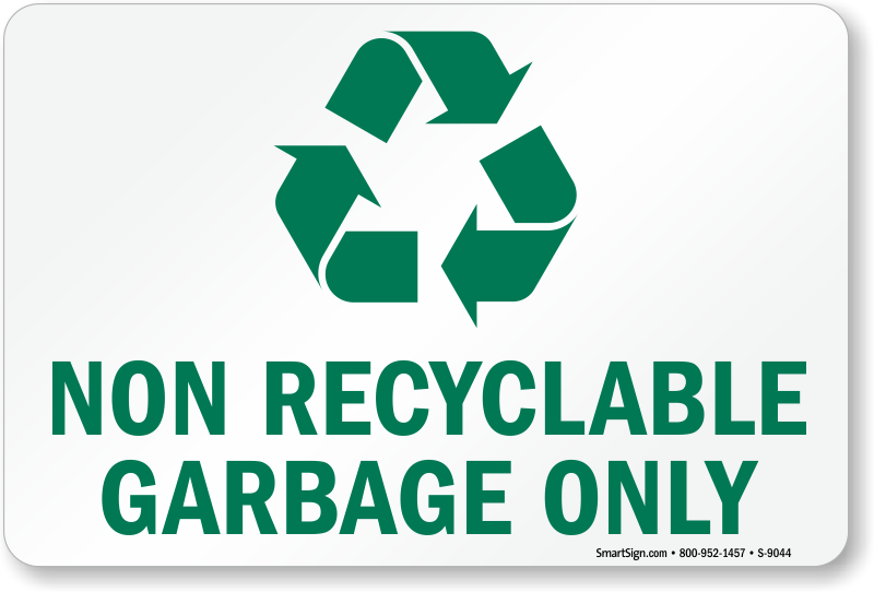 Non Recyclable Garbage Only Sign Recycle Sign Sku S 9044