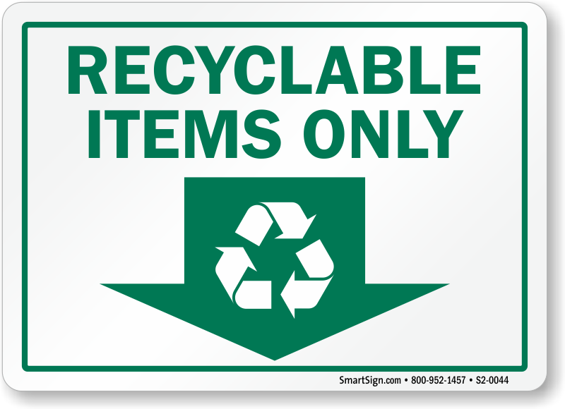 Recyclable Items Only Down Arrow Recycle Symbol Sign Sku S2 0044