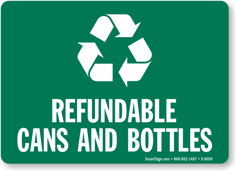 Refundable Cans And Bottles With Recycle Symbol Sign Sku S 9050