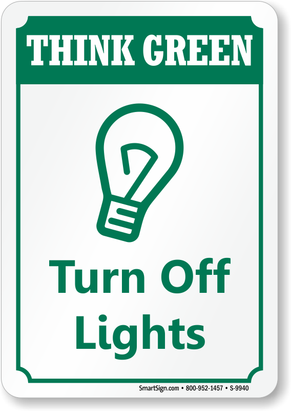 Turn Off Lights Sign Think Green Conserve Energy Signs