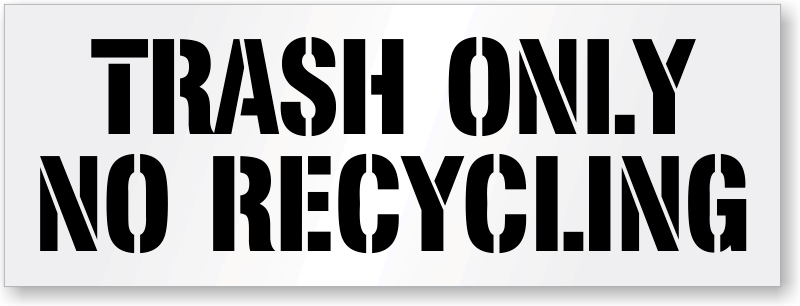Trash only no recycling stencil fast shipping signs sku for Recycle stencil printable