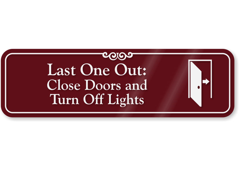 last one out close door turn off lights showcase wall sign sku