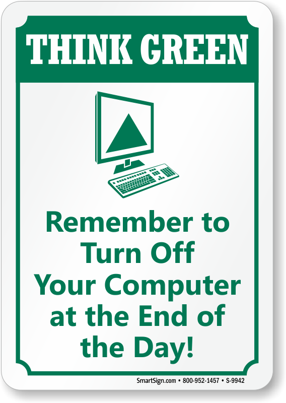 Remember to Turn Off Computer Sign - Think Green Signs, SKU: S-9942
