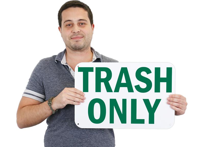 Trash Only Signs Trash Litter Signs Sku S 4283