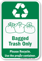 Bagged Trash Only Please Recycle Sign