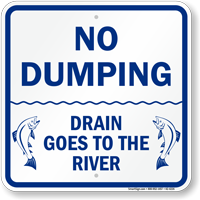 Drains Goes To The River No Dumping Sign