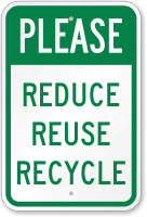 Please Reduce Reuse Recycle Recycling Sign