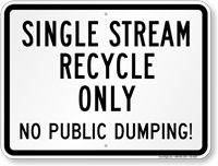 Single Stream Recycle Only Recycling Sign