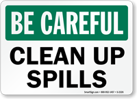 Be Careful Clean Up Spills Sign