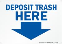 Deposit Trash Here Sign