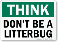 Think Don't Litterbug Sign