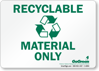 GoGreen Recyclable Material Only (With Symbol) Sign