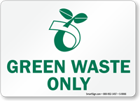 Green Waste Only With Compost Symbol Sign