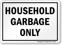 Household Garbage Only Recycling Sign