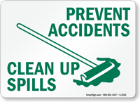Prevent Accidents Clean Up Spills Sign