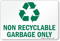 Non Recyclable Garbage Only Sign