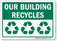 Our Building Recycles with 3 Recycle Symbols Sign
