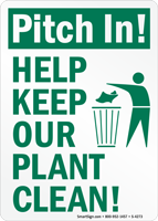 Pitch In! Help Keep Plant Clean! Sign