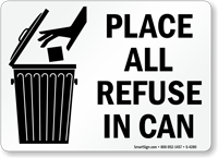 Place All Refuse In Can (graphic) Sign