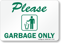 Please Garbage Only Sign