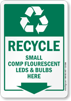 Recycle Small Comp Fluorescent Leds And Blubs Sign