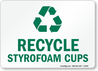 Recycle Styrofoam Cups Recycling Sign