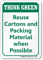 Reuse Cartons and Packing Material Think Green Sign