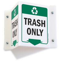 Trash Only Projecting Recycling Sign