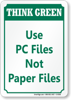 Use PC Files Not Paper Think Green Sign
