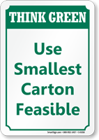 Use Smallest Carton Feasible Think Green Sign