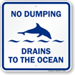 Drains To The Ocean No Dumping Sign