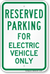 Parking Space Reserved For Electric Vehicle Only Sign