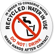 Recycled Water In Use Do Not Drink Sign