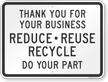 Reduce Refuse Recycle Recycling Sign