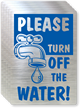 Please Turn Off Water Label