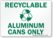 Recyclable Aluminum Cans Sign