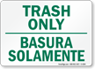 Bilingual Trash Only Basura Solamente Sign