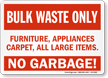 Bulk Waste Only No Trash Sign