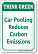 Car Pooling Reduces Carbon Emissions Think Green Sign