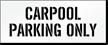 Carpool Parking Only, Parking Lot Stencil