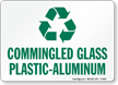 Commingled Glass Plastic-Aluminum With Recycle Symbol Sign