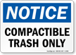 Notice: Compactible Trash Only