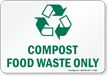 Compost Food Waste Only Sign