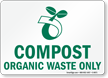 Compost Organic Waste Only With Compost Symbol Sign