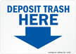 Deposit Trash Here Sign