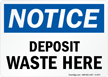 Notice: Deposit Waste Here Sign