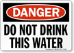 Danger Do Not Drink Water Sign