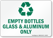 Empty Bottles Glass And Aluminum Only Recycling Sign