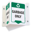 Garbage Only Projecting Recycling Sign
